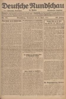 Deutsche Rundschau in Polen : früher Ostdeutsche Rundschau, Bromberger Tageblatt. Jg.46, Nr. 77 (29 April 1922) + dod.