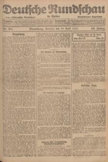 Deutsche Rundschau in Polen : früher Ostdeutsche Rundschau, Bromberger Tageblatt. Jg.46, Nr. 78 (30 April 1922) + dod.