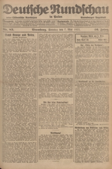 Deutsche Rundschau in Polen : früher Ostdeutsche Rundschau, Bromberger Tageblatt. Jg.46, Nr. 83 (7 Mai 1922) + dod.