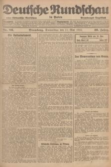 Deutsche Rundschau in Polen : früher Ostdeutsche Rundschau, Bromberger Tageblatt. Jg.46, Nr. 86 (11 Mai 1922) + dod.