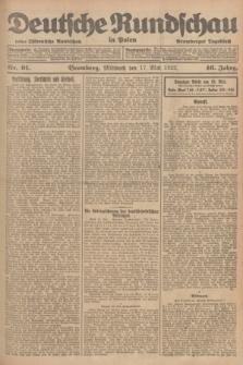 Deutsche Rundschau in Polen : früher Ostdeutsche Rundschau, Bromberger Tageblatt. Jg.46, Nr. 91 (17 Mai 1922) + dod.