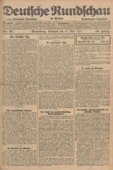 Deutsche Rundschau in Polen : früher Ostdeutsche Rundschau, Bromberger Tageblatt. Jg.46, Nr. 97 (24 Mai 1922) + dod.
