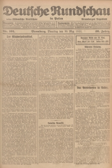 Deutsche Rundschau in Polen : früher Ostdeutsche Rundschau, Bromberger Tageblatt. Jg.46, Nr. 101 (30 Mai 1922) + dod.