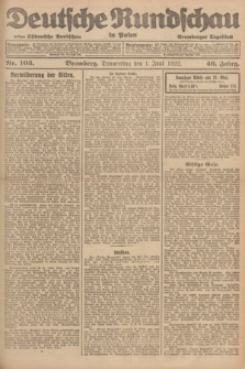Deutsche Rundschau in Polen : früher Ostdeutsche Rundschau, Bromberger Tageblatt. Jg.46, Nr. 103 (1 Juni 1922) + dod.