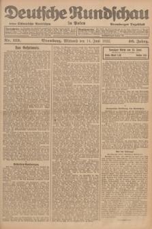 Deutsche Rundschau in Polen : früher Ostdeutsche Rundschau, Bromberger Tageblatt. Jg.46, Nr. 113 (14 Juni 1922) + dod.