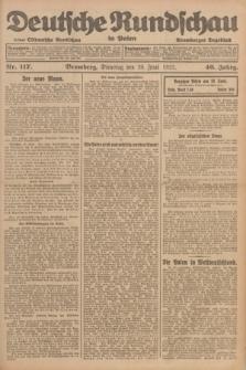 Deutsche Rundschau in Polen : früher Ostdeutsche Rundschau, Bromberger Tageblatt. Jg.46, Nr. 117 (20 Juni 1922) + dod.