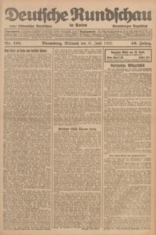 Deutsche Rundschau in Polen : früher Ostdeutsche Rundschau, Bromberger Tageblatt. Jg.46, Nr. 118 (21 Juni 1922) + dod.
