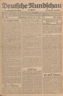 Deutsche Rundschau in Polen : früher Ostdeutsche Rundschau, Bromberger Tageblatt. Jg.46, Nr. 131 (7 Juli 1922) + dod.