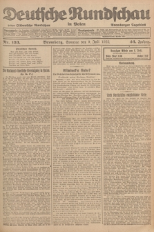 Deutsche Rundschau in Polen : früher Ostdeutsche Rundschau, Bromberger Tageblatt. Jg.46, Nr. 133 (9 Juli 1922) + dod.