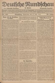 Deutsche Rundschau in Polen : früher Ostdeutsche Rundschau, Bromberger Tageblatt. Jg.46, Nr. 136 (13 Juli 1922) + dod.