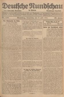Deutsche Rundschau in Polen : früher Ostdeutsche Rundschau, Bromberger Tageblatt. Jg.46, Nr. 148 (27 Juli 1922) + dod.