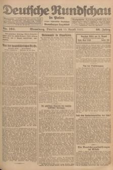 Deutsche Rundschau in Polen : früher Ostdeutsche Rundschau, Bromberger Tageblatt. Jg.46, Nr. 164 (15 August 1922) + dod.