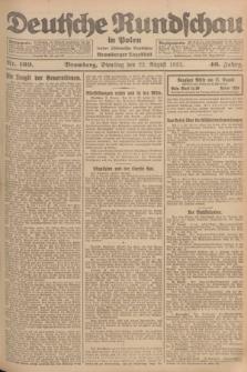 Deutsche Rundschau in Polen : früher Ostdeutsche Rundschau, Bromberger Tageblatt. Jg.46, Nr. 169 (22 August 1922) + dod.