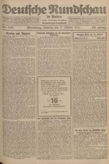 Deutsche Rundschau in Polen : früher Ostdeutsche Rundschau, Bromberger Tageblatt. Jg.46, Nr. 217 (17 Oktober 1922) + dod.