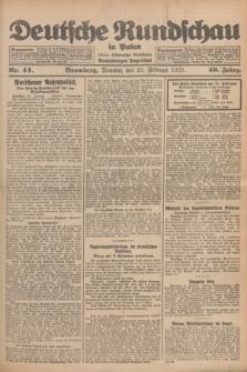 Deutsche Rundschau in Polen : früher Ostdeutsche Rundschau, Bromberger Tageblatt. Jg.49, Nr. 44 (22 Februar 1925) + dod.