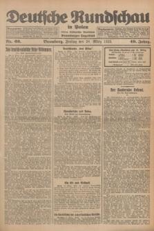 Deutsche Rundschau in Polen : früher Ostdeutsche Rundschau, Bromberger Tageblatt. Jg.49, Nr. 66 (20 März 1925) + dod.