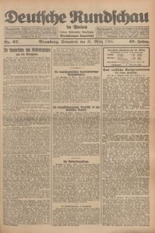 Deutsche Rundschau in Polen : früher Ostdeutsche Rundschau, Bromberger Tageblatt. Jg.49, Nr. 67 (21 März 1925) + dod.