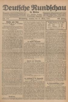 Deutsche Rundschau in Polen : früher Ostdeutsche Rundschau, Bromberger Tageblatt. Jg.49, Nr. 74 (29 März 1925) + dod.