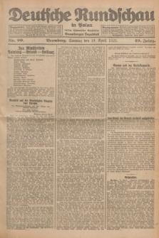 Deutsche Rundschau in Polen : früher Ostdeutsche Rundschau, Bromberger Tageblatt. Jg.49, Nr. 90 (19 April 1925) + dod.