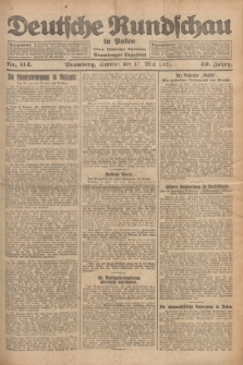Deutsche Rundschau in Polen : früher Ostdeutsche Rundschau, Bromberger Tageblatt. Jg.49, Nr. 114 (17 Mai 1925) + dod.