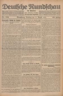 Deutsche Rundschau in Polen : früher Ostdeutsche Rundschau, Bromberger Tageblatt. Jg.49, Nr. 183 (11 August 1925) + dod.
