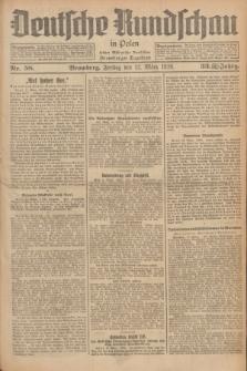 Deutsche Rundschau in Polen : früher Ostdeutsche Rundschau, Bromberger Tageblatt. Jg.33, Nr. 58 (12 März 1926) = Jg.50 + dod.