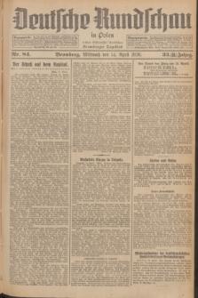 Deutsche Rundschau in Polen : früher Ostdeutsche Rundschau, Bromberger Tageblatt. Jg.33, Nr. 84 (14 April 1926) = Jg.50 + dod.
