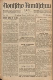 Deutsche Rundschau in Polen : früher Ostdeutsche Rundschau, Bromberger Tageblatt. Jg.33, Nr. 88 (18 April 1926) = Jg.50 + dod.