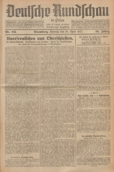 Deutsche Rundschau in Polen : früher Ostdeutsche Rundschau, Bromberger Tageblatt. Jg.51, Nr. 83 (10 April 1927) + dod.