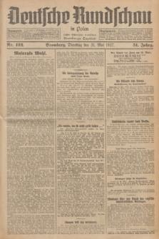 Deutsche Rundschau in Polen : früher Ostdeutsche Rundschau, Bromberger Tageblatt. Jg.51, Nr. 122 (31 Mai 1927) + dod.