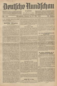 Deutsche Rundschau in Polen : früher Ostdeutsche Rundschau, Bromberger Tageblatt. Jg.52, Nr. 121 (27 Mai 1928) + dod.