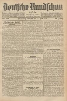 Deutsche Rundschau in Polen : früher Ostdeutsche Rundschau, Bromberger Tageblatt. Jg.52, Nr. 133 (13 Juni 1928) + dod.