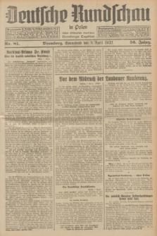 Deutsche Rundschau in Polen : früher Ostdeutsche Rundschau, Bromberger Tageblatt. Jg.56, Nr. 81 (9 April 1932) + dod.