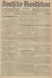 Deutsche Rundschau in Polen : früher Ostdeutsche Rundschau, Bromberger Tageblatt. Jg.56, Nr. 145 (28 Juni 1932) + dod.