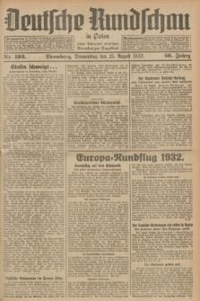 Deutsche Rundschau in Polen : früher Ostdeutsche Rundschau, Bromberger Tageblatt. Jg.56, Nr. 193 (25 August 1932) + dod.