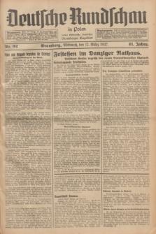Deutsche Rundschau in Polen : früher Ostdeutsche Rundschau, Bromberger Tageblatt. Jg.61, Nr. 62 (17 März 1937) + dod.