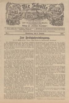 """Die Scholle : früher """"Der Ostmärker"""" : land- und hauswirtschaftlicher Ratgeber : Beilage zur """"Deutschen Rundschau"""". 1934, Nr. 1 (6 Januar)"""