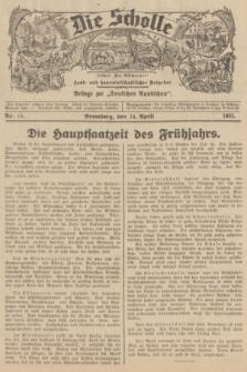 """Die Scholle : früher """"Der Ostmärker"""" : land- und hauswirtschaftlicher Ratgeber : Beilage zur """"Deutschen Rundschau"""". 1935, Nr. 15 (14 April)"""