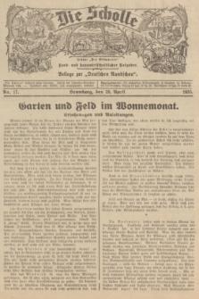 """Die Scholle : früher """"Der Ostmärker"""" : land- und hauswirtschaftlicher Ratgeber : Beilage zur """"Deutschen Rundschau"""". 1935, Nr. 17 (28 April)"""