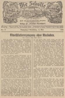 """Die Scholle : früher """"Der Ostmärker"""" : land- und hauswirtschaftlicher Ratgeber : Beilage zur """"Deutschen Rundschau"""". 1938, Nr. 19 (15 Mai)"""