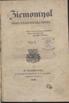 Ziemomysł : pismo czasowe dla dzieci. T.1, Nro 1 (15 stycznia 1830)