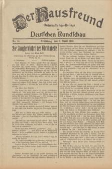 Der Hausfreund : Unterhaltungs-Beilage zur Deutschen Rundschau. 1932, Nr. 81 (9 April)