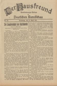 Der Hausfreund : Unterhaltungs-Beilage zur Deutschen Rundschau. 1932, Nr. 85 (14 April)