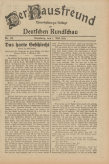 Der Hausfreund : Unterhaltungs-Beilage zur Deutschen Rundschau. 1932, Nr. 100 (1 Mai)