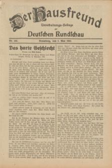 Der Hausfreund : Unterhaltungs-Beilage zur Deutschen Rundschau. 1932, Nr. 102 (5 Mai)