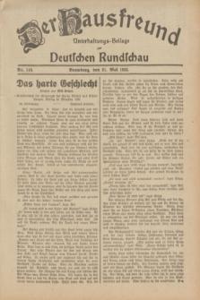 Der Hausfreund : Unterhaltungs-Beilage zur Deutschen Rundschau. 1932, Nr. 114 (21 Mai)
