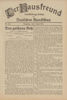 Der Hausfreund : Unterhaltungs-Beilage zur Deutschen Rundschau. 1932, Nr. 127 (7 Juni)
