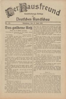 Der Hausfreund : Unterhaltungs-Beilage zur Deutschen Rundschau. 1932, Nr. 132 (12 Juni)