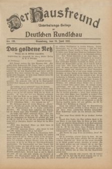 Der Hausfreund : Unterhaltungs-Beilage zur Deutschen Rundschau. 1932, Nr. 144 (26 Juni)