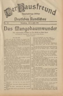 Der Hausfreund : Unterhaltungs-Beilage zur Deutschen Rundschau. 1932, Nr. 147 (1 Juli)